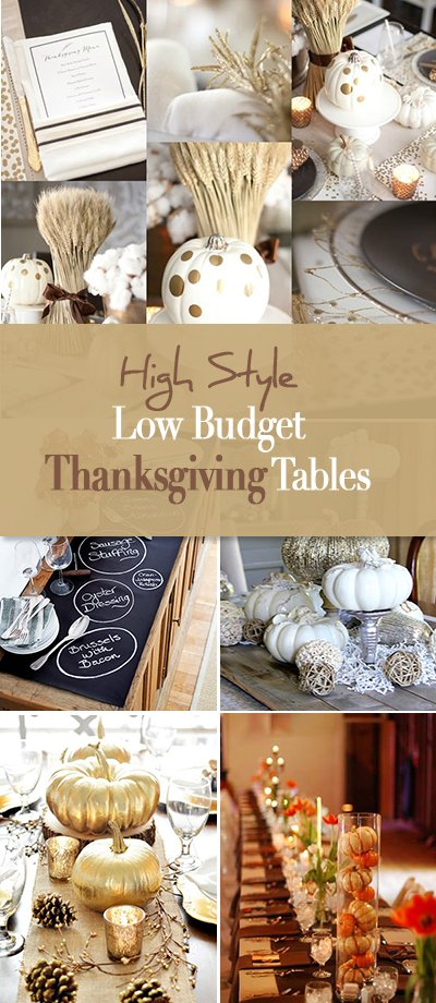 Thanksgiving Tables high style, low budget : thanksgiving tables! • the budget decorator