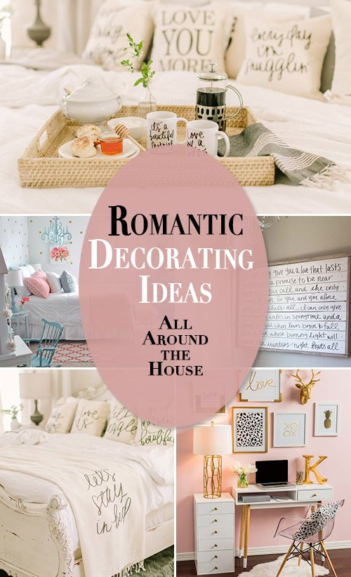 Romantic Decorating Ideas • All Around the House • The Budget Decorator